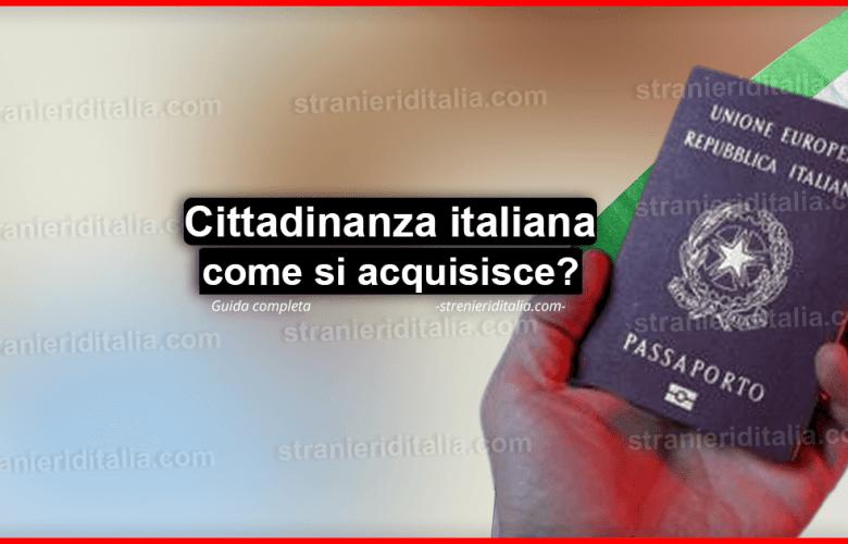 Cittadinanza italiana agli stranieri, come si acquisisce?