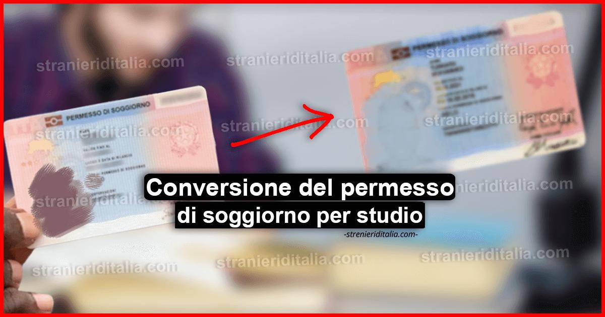 Il permesso per motivi di studio può essere convertito?