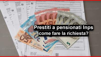 Photo of Prestiti a pensionati Inps (come fare la richiesta) | Stranieri d'Italia