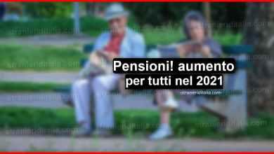 Photo of Pensioni, aumento per tutti nel 2021: le ipotesi al vaglio del Governo