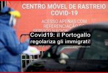 Photo of Coronavirus: il Portogallo salva gli immigrati senza permesso di soggiorno
