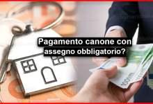 Photo of Affitto in contanti 2020: Pagamento canone con assegno obbligatorio?