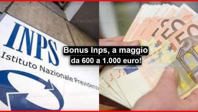 Photo of Bonus Inps, a maggio da 600 a 1.000 euro: ecco chi ne avrà diritto!