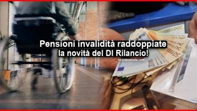 Photo of Pensioni invalidità raddoppiate: la novità del Dl Rilancio