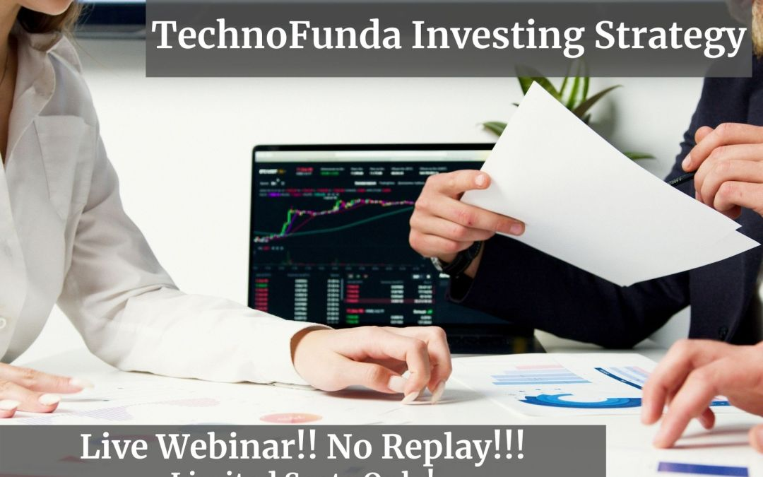 TechnoFunda Investing Strategy – Live Webinar!