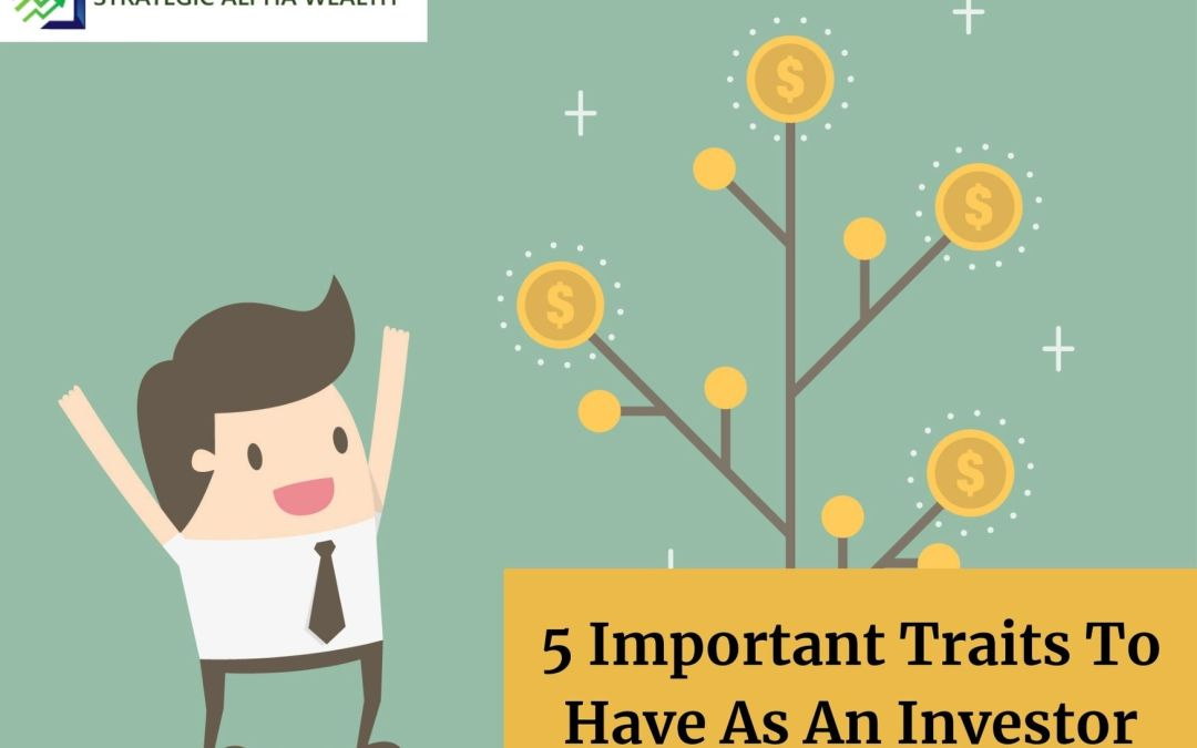 5 Important Traits To Have As An Investor