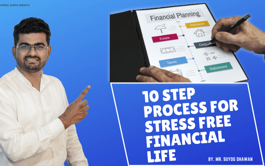 10 Step Process For Stress Free Financial Life
