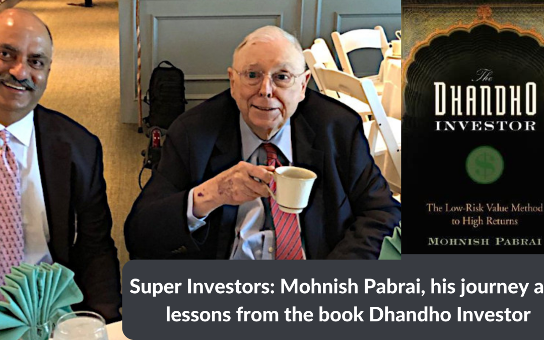 Super Investors: Mohnish Pabrai, His Journey and Lessons from the Book Dhandho Investor