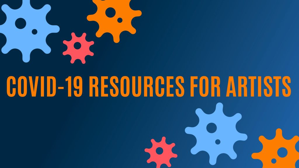 Covid-19 resources for artists