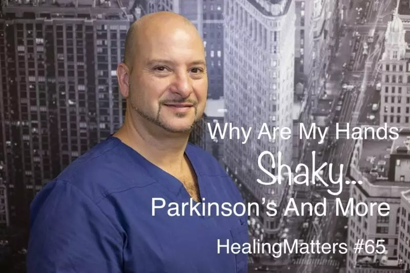 Shaky Hands; Is It Parkinson's? HealingMatters 65