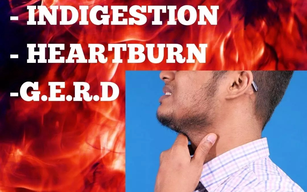 Heartburn, Acid Reflux, Indigestion, GERD