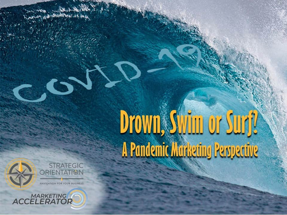 Drown Swim or Surf – A Pandemic Marketing Perspective