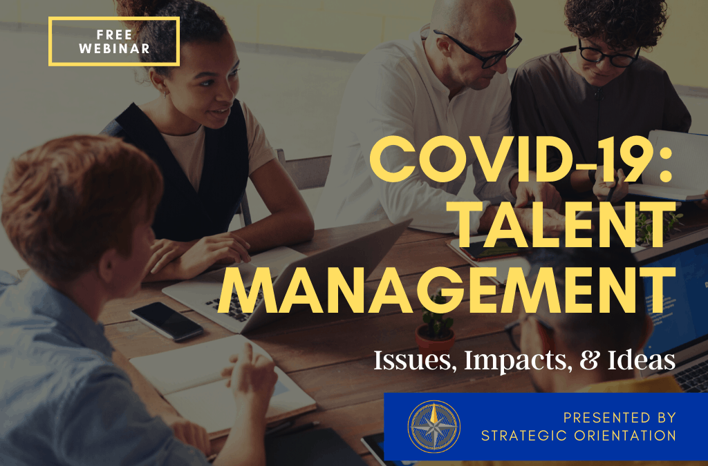 COVID-19: Talent Management – Issues, Impacts and Ideas