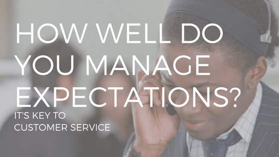 "TEXT READING ""HOW WELL DO YOU MANAGE EXPECTATIONS"" OVER A PHOTO OF A WOMAN WEARING A CUSTOMER SERVICE HEADSET"