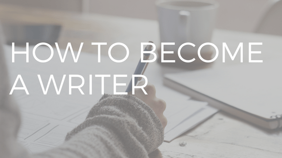 "text ""how to become a writer"" over photo of person's hand writing in a notebook at a table"