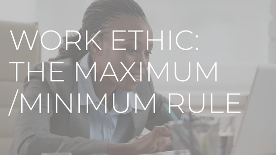 "text reading ""work ethic, the maximum/minimum rule"" over a photo of an attractive woman working hard at her desk in an office setting"