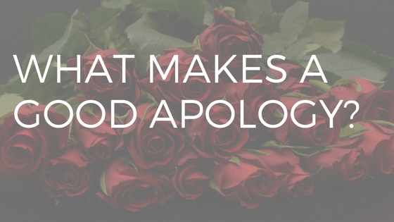 "white text reading ""what makes a good apology?"" over a bouquet of red roses."