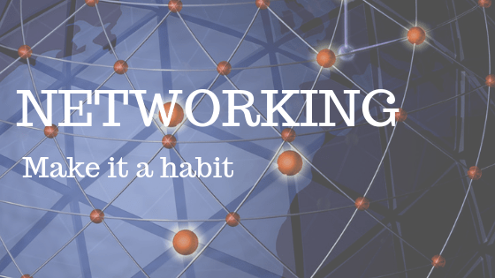 "Blue graphic of earth with web over it showing connections. White text reading ""Networking: make it a habit"""