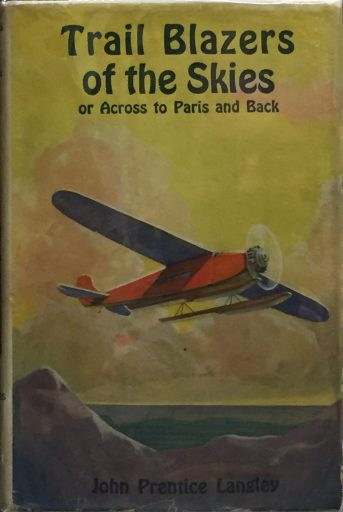 "Dust jacket for Trailblazers of the Skies by ""John Prentice Langley,"" a non-Syndicate competitor to Ted Scott."