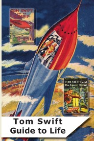 Tom Swift Guide to Life