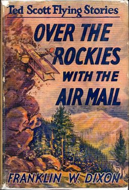 The third Ted Scott volume, Over the Rockies with the Air Mail (1927).
