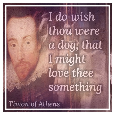 I do wish thou were a dog, that I might love thee something - one of the top 5 Shakespeare insults on Stratfordblog.com