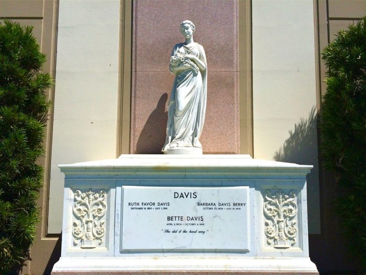 "She's Got Bette Davis Eyes (1908-1989). The marble tomb, marked ""Davis,"" also shelters her mother, Ruth, and her younger sister, Barbara. The inscription under her name reads: ""She did it the hard way. """