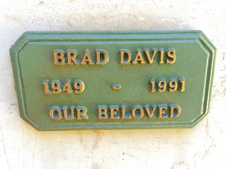 "Our beloved Brad Davis (1949-1991). Star of ""Midnight Express"", ""Chariots of Fire"" and ""Roots"". Brad died in 1991 at age 41, of AIDS. Davis, who (according to his wife) was heterosexual, contracted the virus back in the 70's earlier from a dirty heroin needle. His tragic story is told in the book ""After Midnight: The Life and Death of Brad Davis'' by his widow, Susan Bluestein Davis."