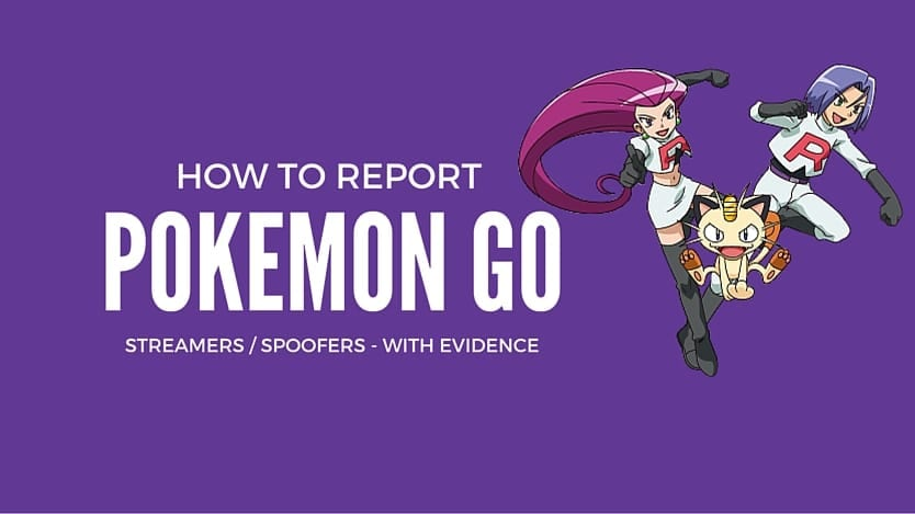 How to Report Pokemon GO Streamers Spoofers With Evidence