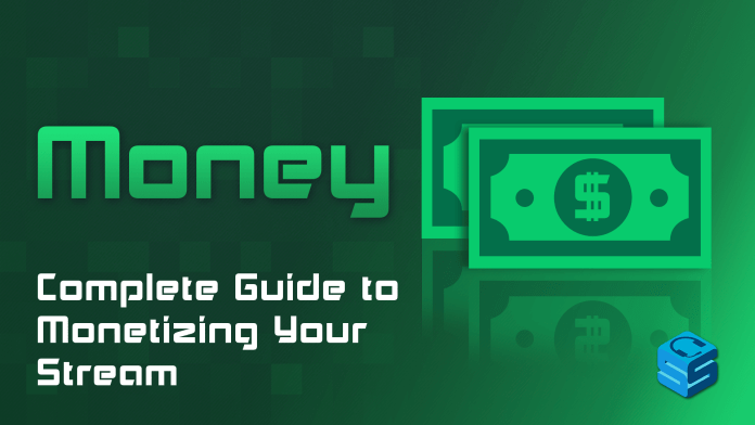 Complete Guide to Monetizing Your Stream