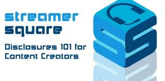 Disclosures 101 for Content Creators