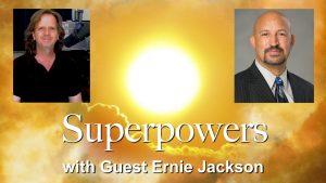Superpowers-Guest-Ernie-Jackson