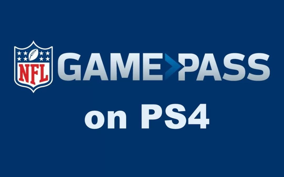 How to Stream NFL Game Pass on PS4 [2021]