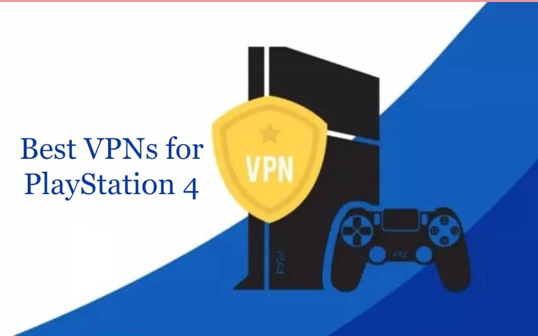Best VPN for PS4 / PS3 for Gaming and Streaming