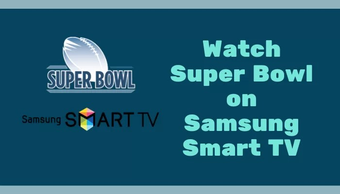 How to Watch Super Bowl on Samsung Smart TV
