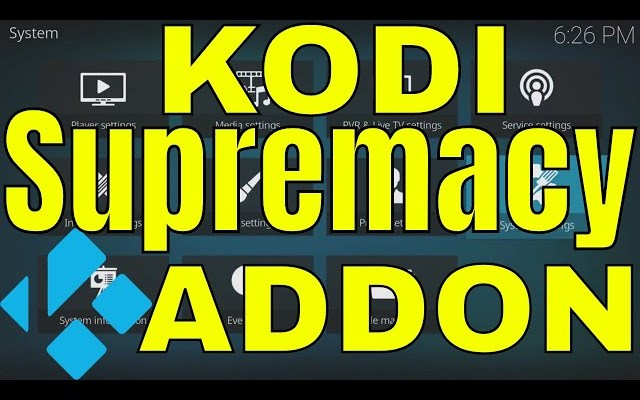 How To Install Supremacy Kodi Addon October 2018
