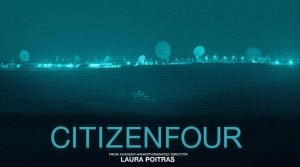 Citizenfour, a documentary by Laura Poitras with Edward Snowden and Glenn Greenwald