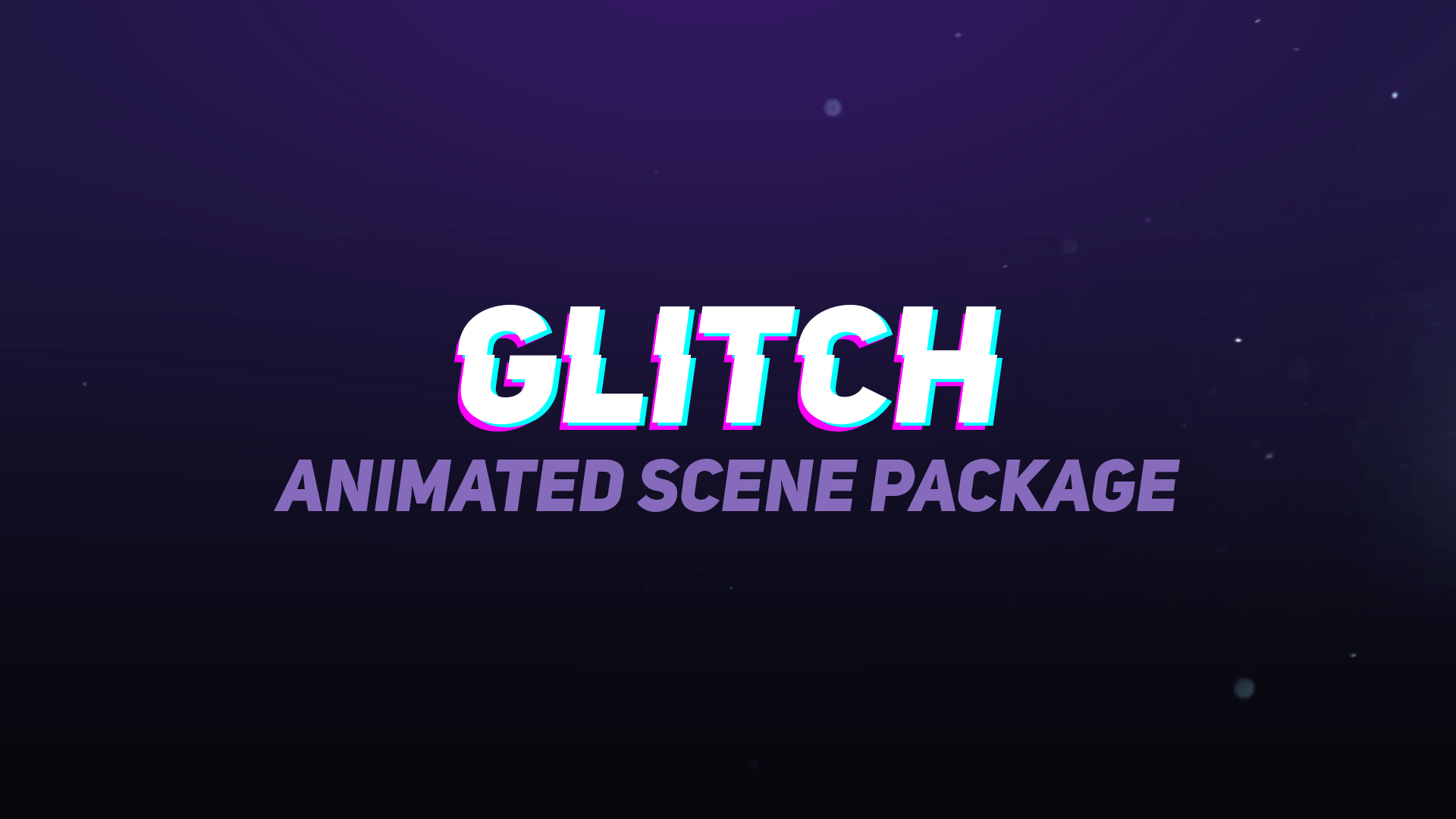 Glitch Animated Stream Scene Package