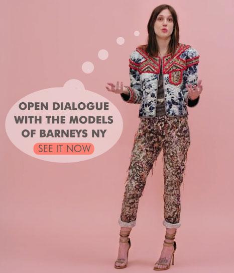Barneys New York Model Talk
