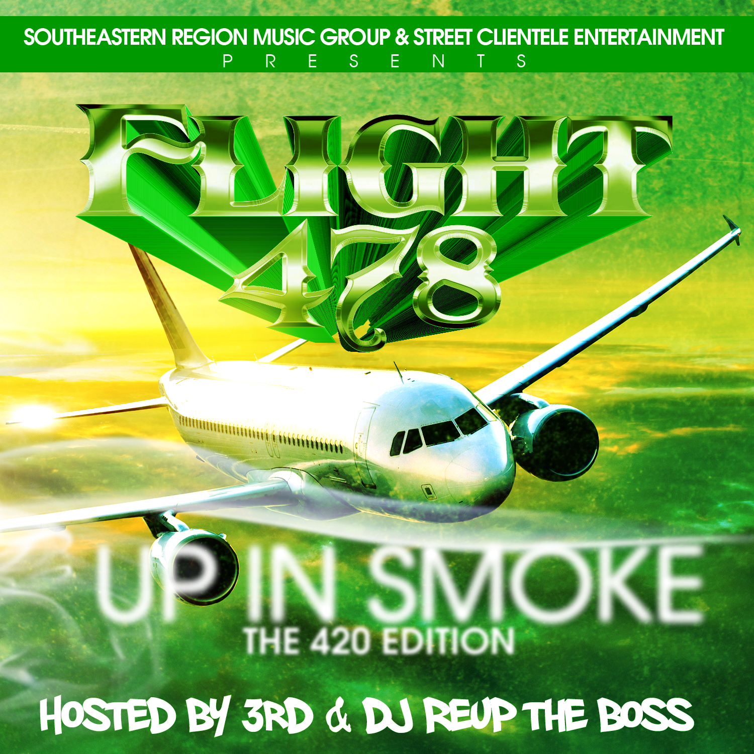 Flight 478 4/20  Hosted By 3rd & DJ Reup Tha Boss