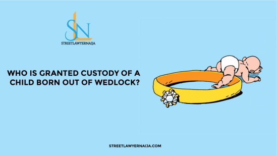 Who is Granted Custody of a Child Born Out of Wedlock?