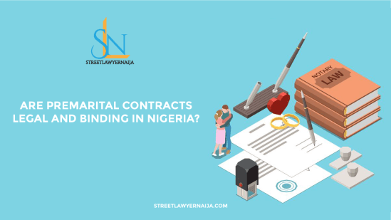 Are Premarital Contracts Legal and Binding in Nigeria?