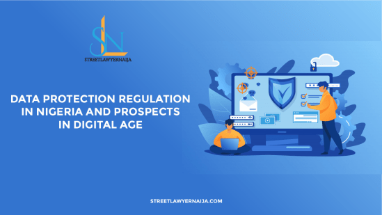 Data Protection Regulation in Nigeria and Prospect in Digital Age