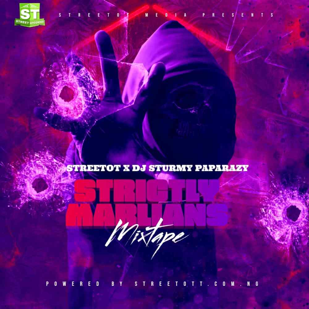 Street Ot X DJ Sturmmy Paparazy - Strictly Marlians Mixtape (June Edition)