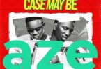 Ayanfe Viral ft Otega – Case May Be