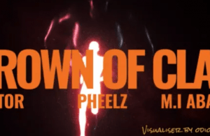 [Mp4] Vector Ft. M.I Abaga & Pheelz – The Crown of Clay