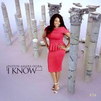 Download Pastor Amara Ogba - I Know