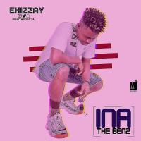 Ehizzay-Ina  The Benz Cover| @ehizzayofficial