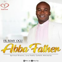 Video|Audio :  FR. Remy Ogu- Abba Father