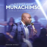 Richard Odim – Munachimso (I will Never Walk Alone)